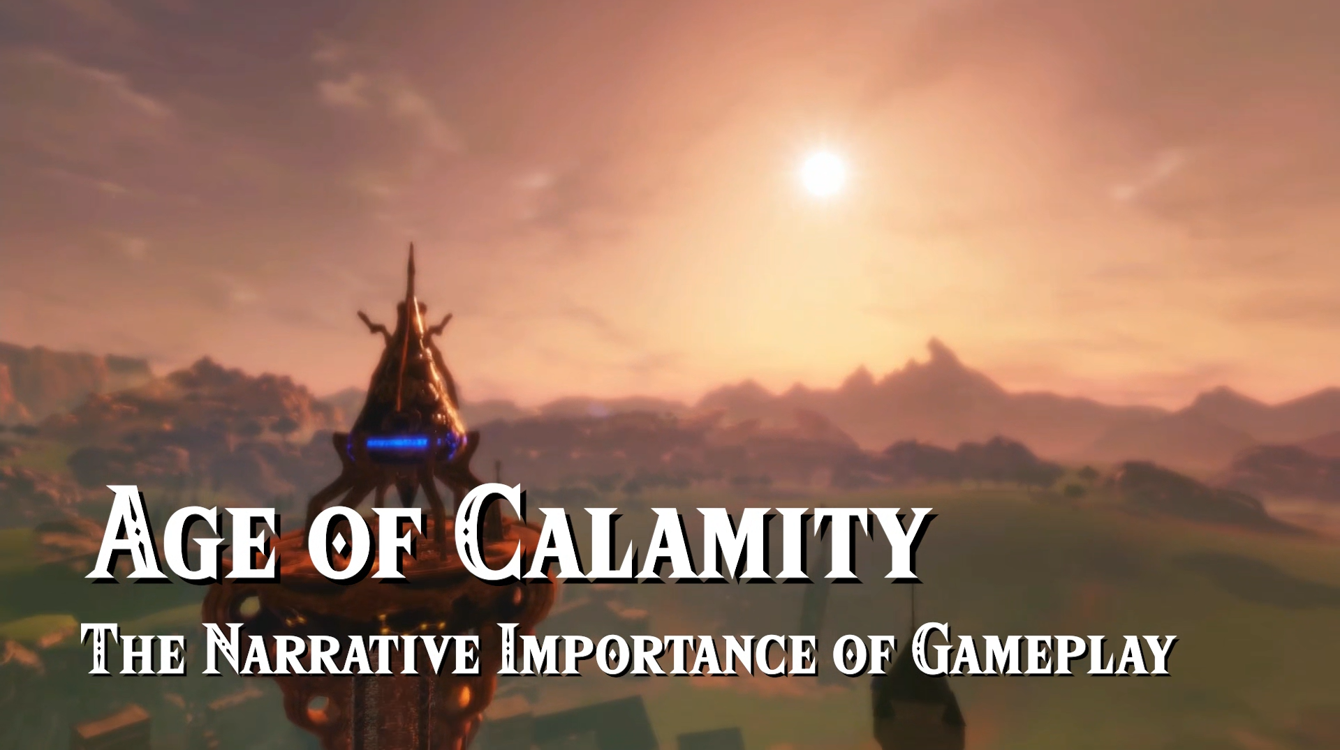 Age of Calamity: The Narrative Importance of Gameplay