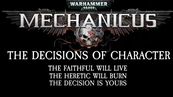 Warhammer 40K: Mechanicus and the Decisions of Character