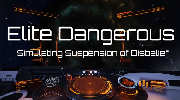 Elite Dangerous: Simulating Suspension of Disbelief